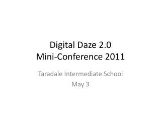Digital Daze 2.0 Mini-Conference 2011
