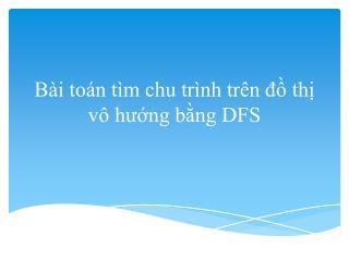 Bài toán tìm chu trình trên đồ thị vô hướng bằng DFS