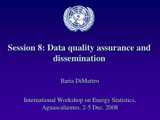 Session 8: Data quality assurance and dissemination