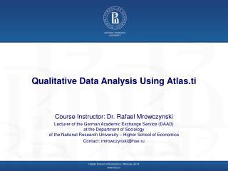 Qualitative Data Analysis Using  Atlas.ti