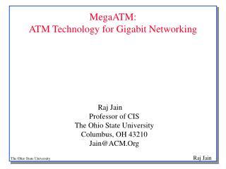 MegaATM:  ATM Technology for Gigabit Networking