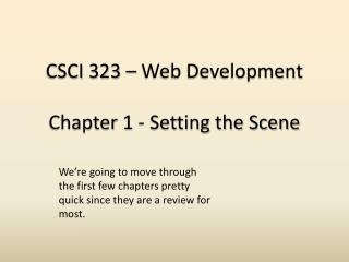 CSCI 323 – Web Development Chapter 1 - Setting the Scene
