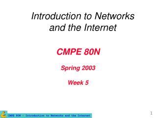 CMPE 80N Spring 2003 Week 5