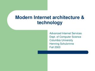 Modern Internet architecture & technology