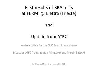 First results of BBA tests at FERMI @  Elettra  (Trieste) and  Update from ATF2