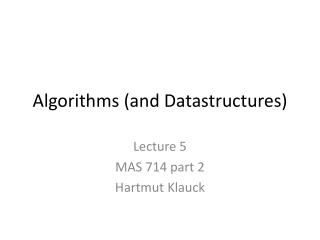 Algorithms  ( and Datastructures )