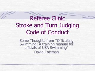 Referee Clinic Stroke and Turn Judging Code of Conduct
