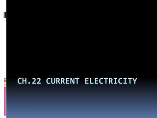 Ch.22 Current Electricity