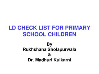 LD CHECK LIST FOR PRIMARY SCHOOL CHILDREN