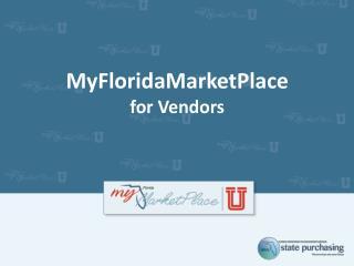 MyFloridaMarketPlace f or Vendors