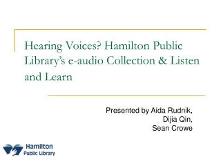 Hearing Voices? Hamilton Public Library's e-audio Collection & Listen and Learn