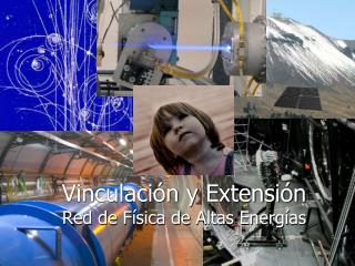 Vinculación y Extensión Red de Física de Altas Energías