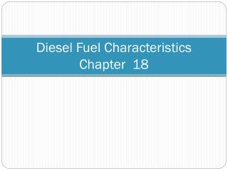 Diesel Fuel Characteristics  Chapter  18