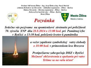 a  večer zapálenie symbolickej   vatry slobody    o  18:00  hod.  v prímestskom lese Brezova