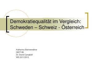 Demokratiequalität im Vergleich: Schweden – Schweiz - Österreich
