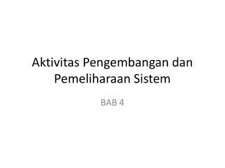 Aktivitas Pengembangan dan Pemeliharaan Sistem