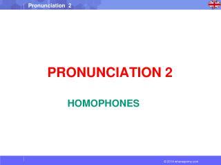 PRONUNCIATION 2