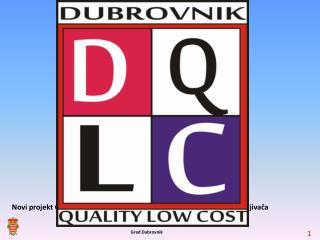 Dubrovnik Quality Low Cost