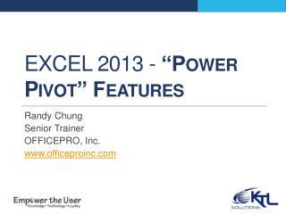 "Excel 2013 -  ""Power Pivot"" Features"