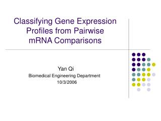 Classifying Gene Expression Profiles from Pairwise  mRNA Comparisons