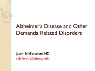 Alzheimer's Disease and Other Dementia Related Disorders