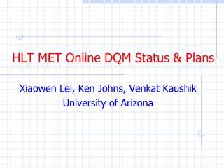 HLT MET Online DQM Status & Plans