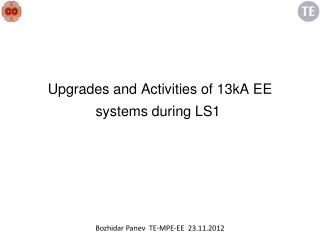 Upgrades and Activities of 13kA EE systems during LS1