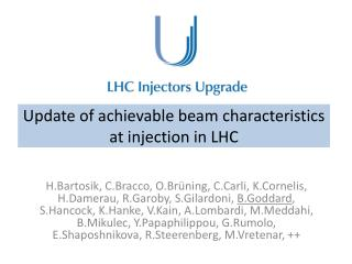 Update of achievable beam characteristics at injection in LHC