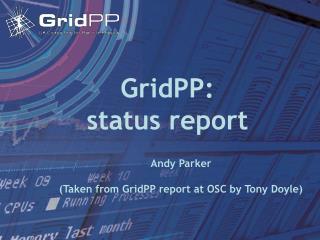 GridPP:  status report