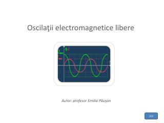 Oscilaţii electromagnetice libere