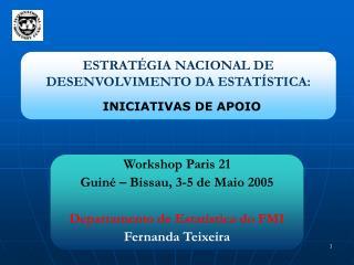ESTRATÉGIA NACIONAL DE DESENVOLVIMENTO DA ESTATÍSTICA: INICIATIVAS DE APOIO