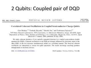 2  Qubits :  Coupled pair of  DQD