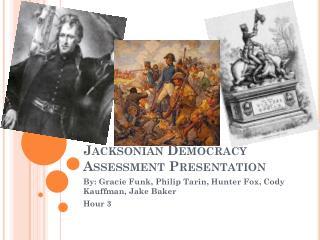 Jacksonian  Democracy Assessment Presentation