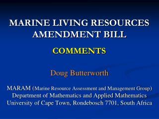 Doug Butterworth MARAM ( Marine Resource Assessment and Management Group )