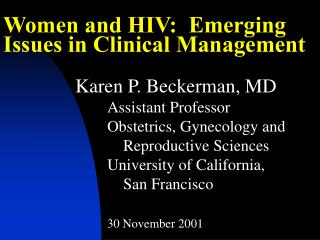 Women and HIV:  Emerging Issues in Clinical Management