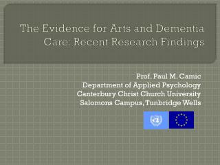The Evidence for Arts and Dementia Care: Recent Research Findings