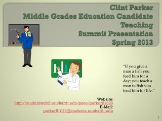 Clint Parker Middle Grades Education Candidate Teaching  Summit Presentation Spring 2013