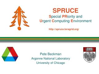 SPRUCE S pecial  PR iority and  U rgent  C omputing E nvironment