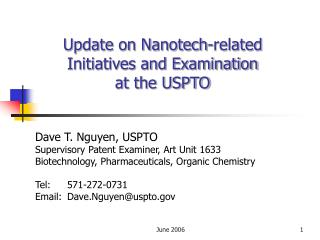 Update on Nanotech-related Initiatives and Examination  at the USPTO