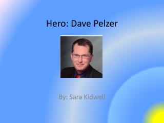 Hero: Dave Pelzer