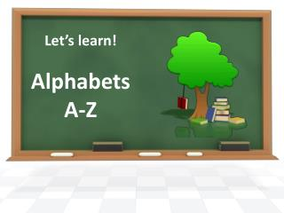 Let's learn! Alphabets A-Z