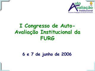 I Congresso de Auto-Avaliação Institucional da FURG