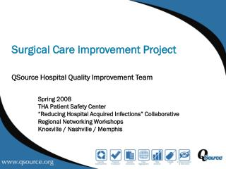 Surgical Care Improvement Project QSource  Hospital Quality Improvement Team