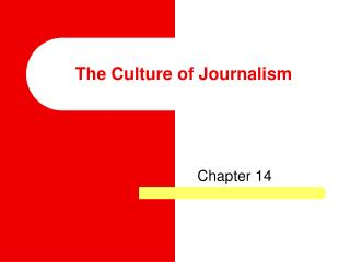 The Culture of Journalism