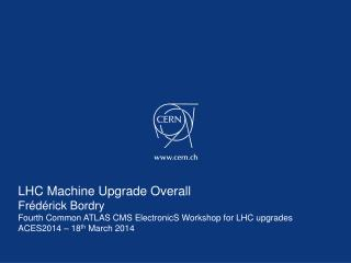 LHC Machine Upgrade Overall Fr�d�rick Bordry