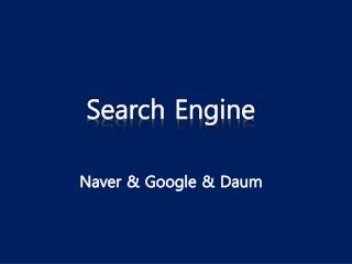 Naver & Google &  Daum