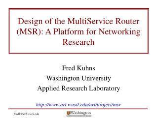 Design of the MultiService Router (MSR): A Platform for Networking Research