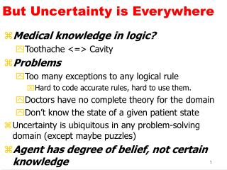 But Uncertainty is Everywhere
