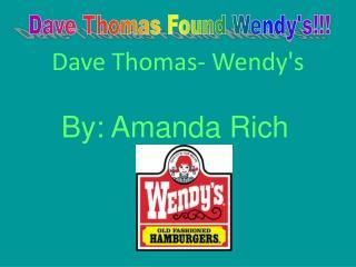 Dave Thomas- Wendy's
