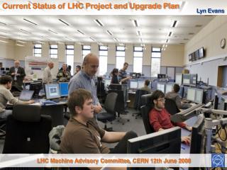 LHC Machine Advisory Committee , CERN 12th June 2008